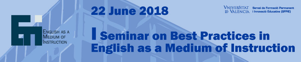 I Seminar on Best Practices in English as a Medium of Instruction (EMI) - SFPIE UV 22 June 2018